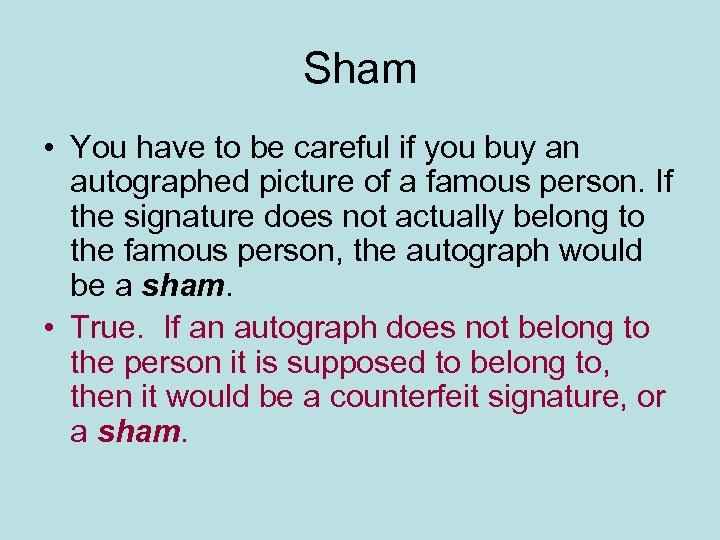 Sham • You have to be careful if you buy an autographed picture of