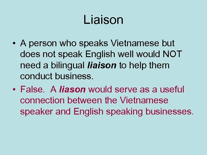 Liaison • A person who speaks Vietnamese but does not speak English well would