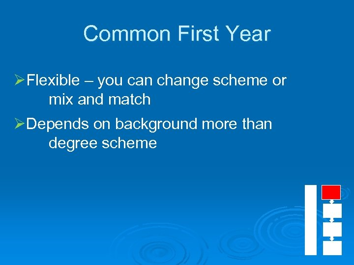 Common First Year ØFlexible – you can change scheme or mix and match ØDepends