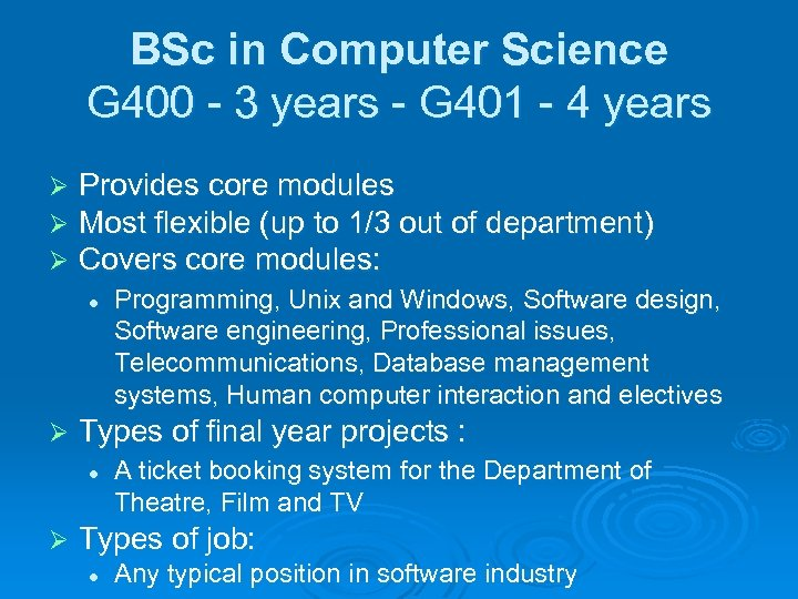BSc in Computer Science G 400 - 3 years - G 401 - 4