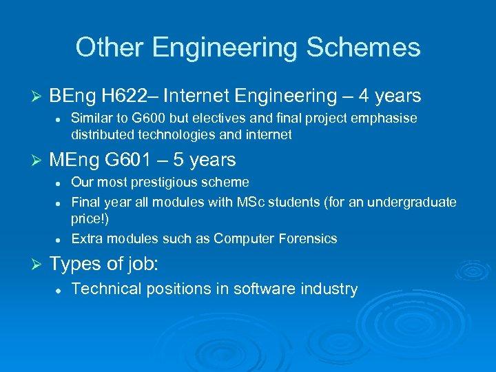 Other Engineering Schemes Ø BEng H 622– Internet Engineering – 4 years l Ø