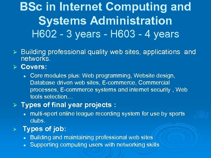 BSc in Internet Computing and Systems Administration H 602 - 3 years - H