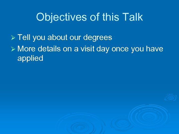 Objectives of this Talk Ø Tell you about our degrees Ø More details on