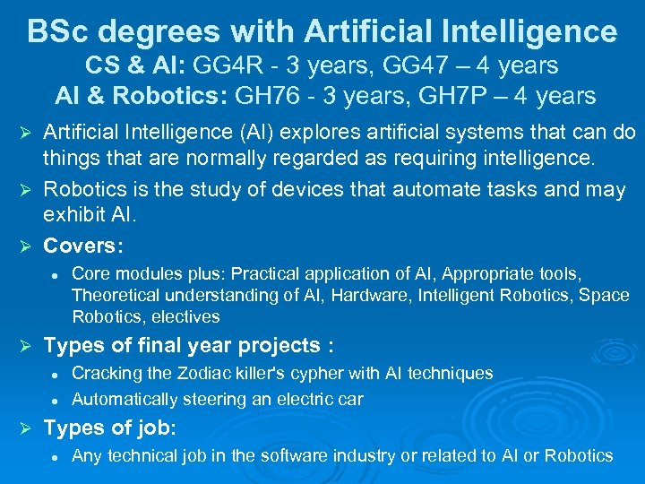 BSc degrees with Artificial Intelligence CS & AI: GG 4 R - 3 years,