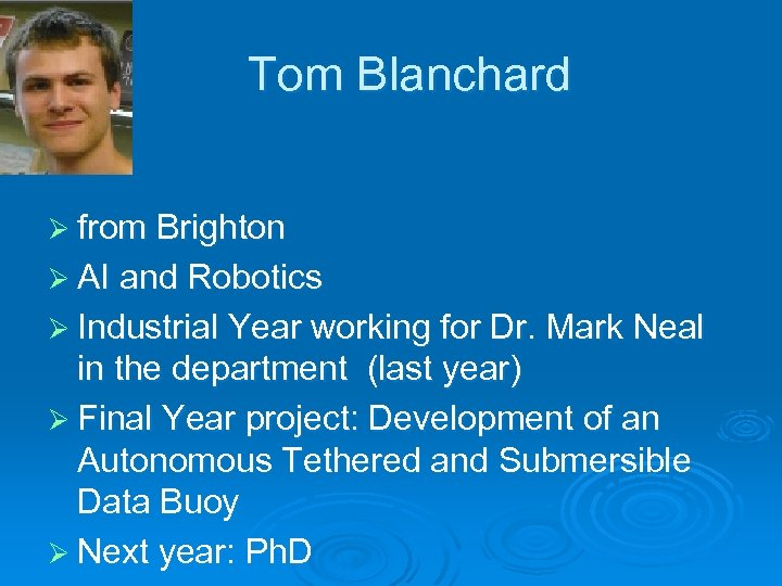 Tom Blanchard Ø from Brighton Ø AI and Robotics Ø Industrial Year working for