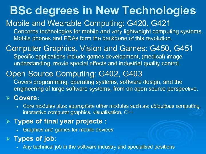 BSc degrees in New Technologies Mobile and Wearable Computing: G 420, G 421 Concerns