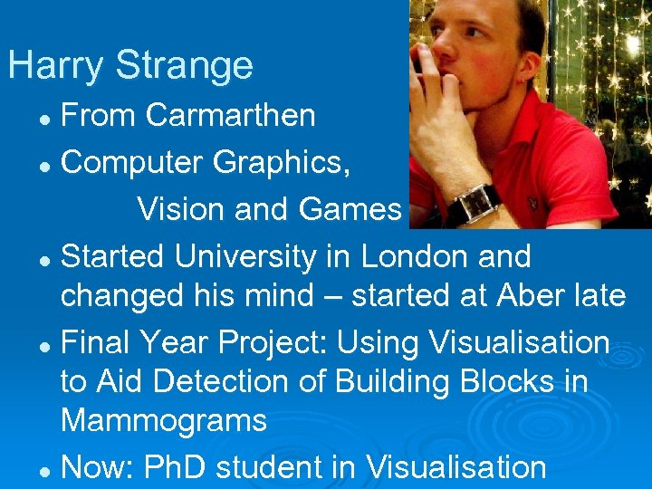 Harry Strange From Carmarthen l Computer Graphics, Vision and Games l Started University in