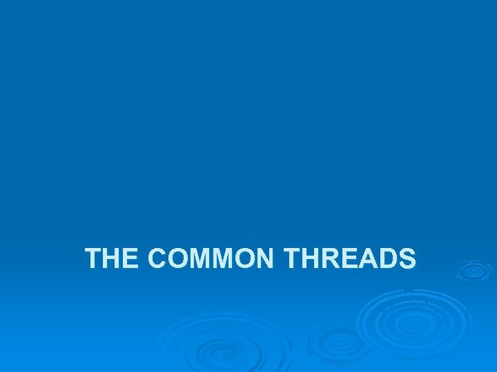 THE COMMON THREADS