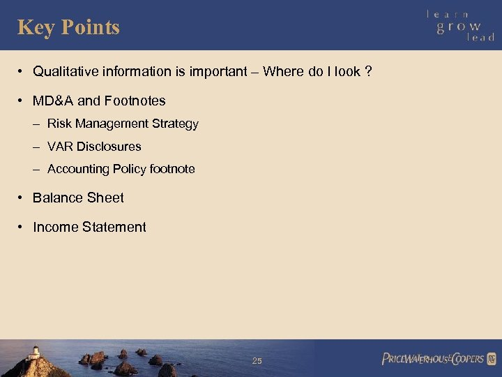 Key Points • Qualitative information is important – Where do I look ? •