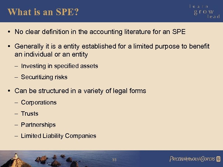 What is an SPE? • No clear definition in the accounting literature for an