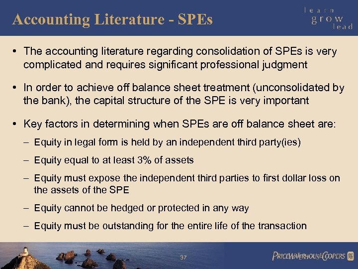 Accounting Literature - SPEs • The accounting literature regarding consolidation of SPEs is very