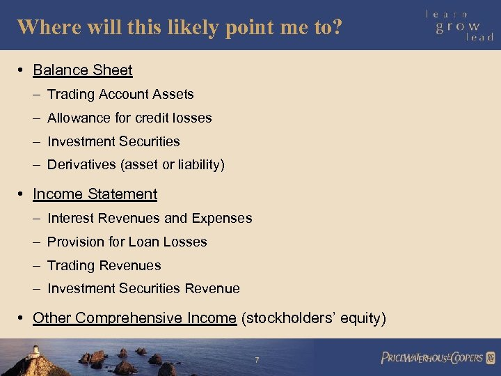 Where will this likely point me to? • Balance Sheet – Trading Account Assets