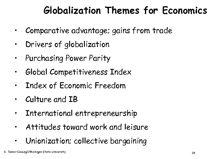 Globalization Themes for Economics • Comparative advantage; gains from trade • Drivers of globalization