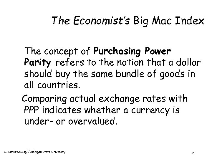 The Economist's Big Mac Index The concept of Purchasing Power Parity refers to the