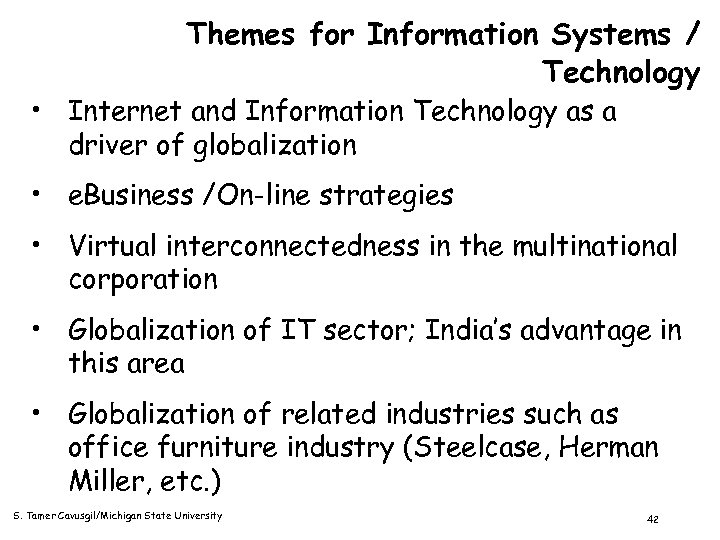 Themes for Information Systems / Technology • Internet and Information Technology as a driver