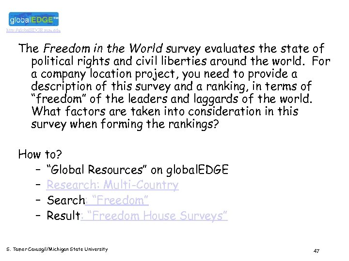 http: //global. EDGE. msu. edu The Freedom in the World survey evaluates the state