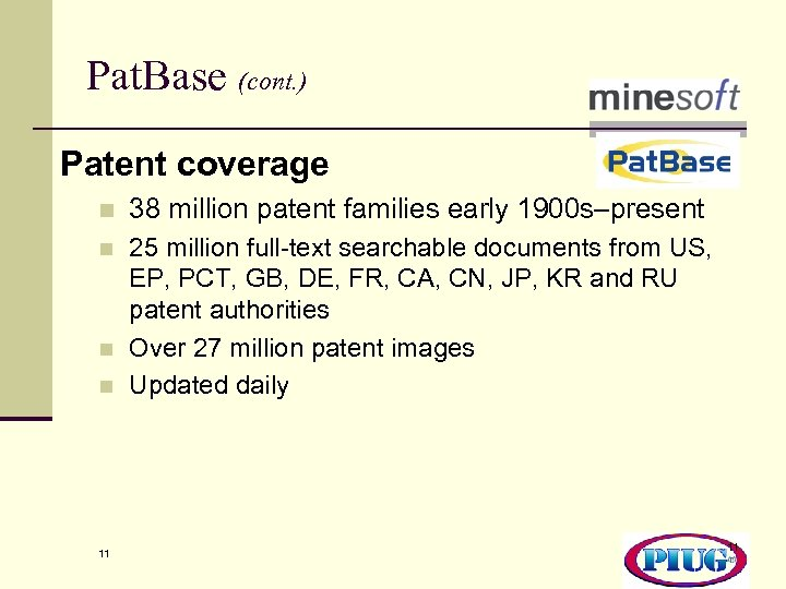 Pat. Base (cont. ) Patent coverage n 38 million patent families early 1900 s–present