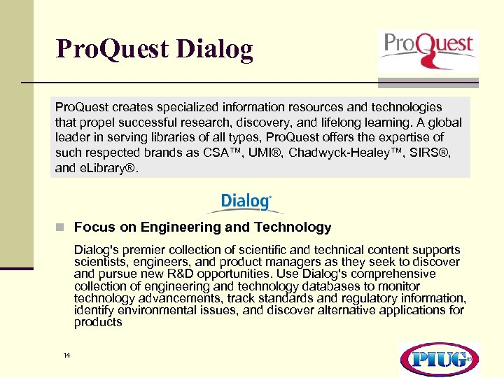 Pro. Quest Dialog Pro. Quest creates specialized information resources and technologies that propel successful