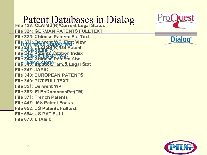 Patent Databases in Dialog File 123: CLAIMS(R)/Current Legal Status File 324: GERMAN PATENTS FULLTEXT