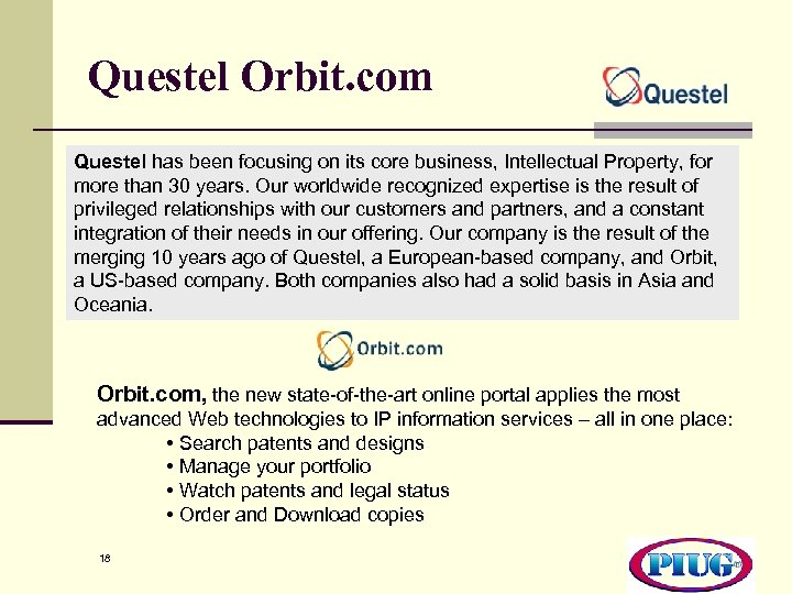 Questel Orbit. com Questel has been focusing on its core business, Intellectual Property, for