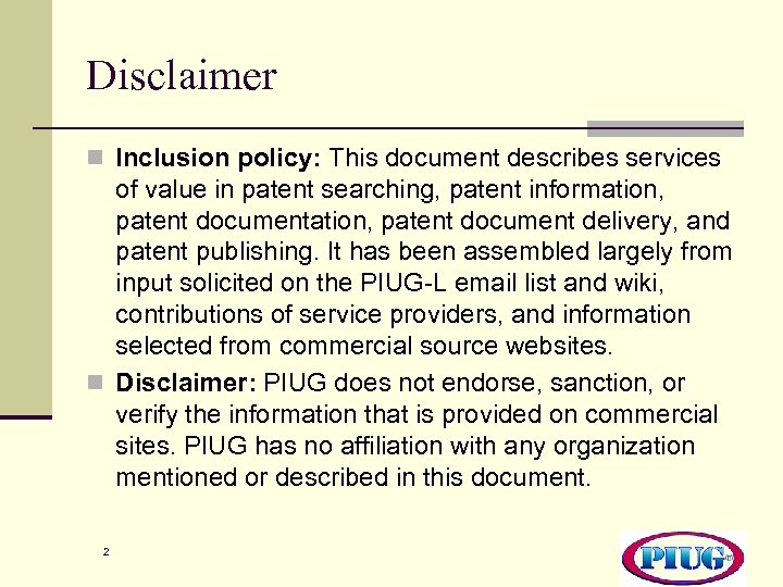 Disclaimer n Inclusion policy: This document describes services of value in patent searching, patent