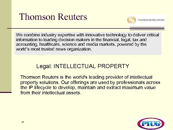 Thomson Reuters We combine industry expertise with innovative technology to deliver critical information to