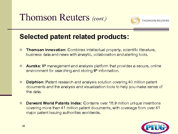 Thomson Reuters (cont. ) Selected patent related products: n Thomson Innovation: Combines intellectual property,