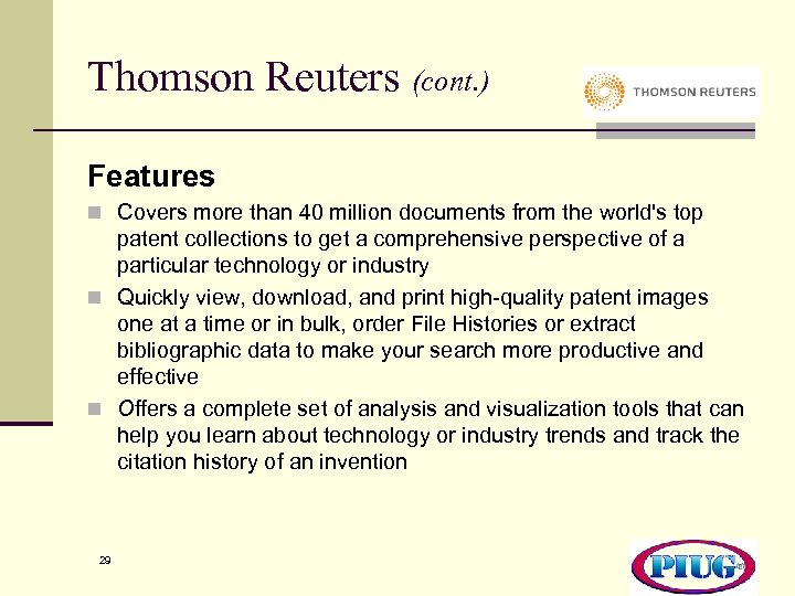 Thomson Reuters (cont. ) Features n Covers more than 40 million documents from the