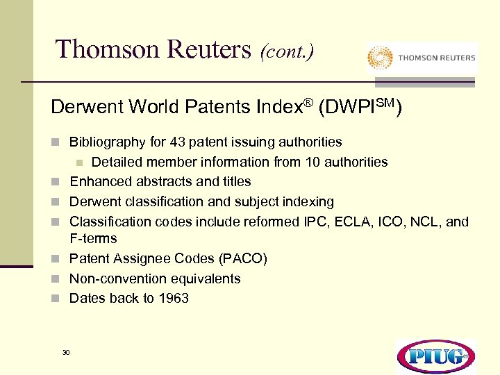 Thomson Reuters (cont. ) Derwent World Patents Index® (DWPISM) n Bibliography for 43 patent