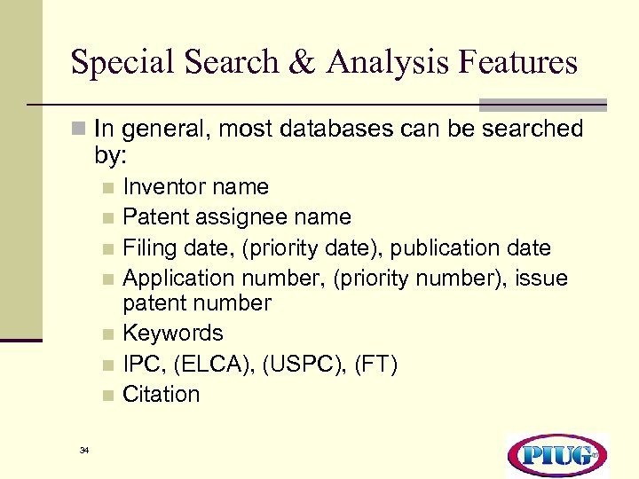 Special Search & Analysis Features n In general, most databases can be searched by: