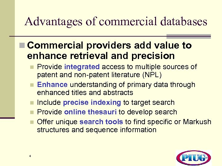 Advantages of commercial databases n Commercial providers add value to enhance retrieval and precision