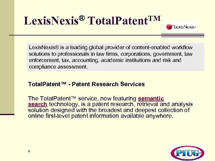 Lexis. Nexis® Total. Patent. TM Lexis. Nexis® is a leading global provider of content-enabled