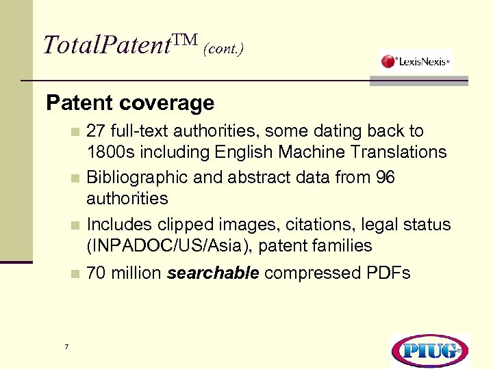 Total. Patent. TM (cont. ) Patent coverage 27 full-text authorities, some dating back to