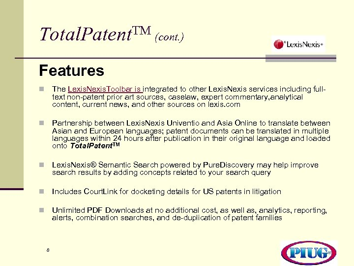 Total. Patent. TM (cont. ) Features n The Lexis. Nexis. Toolbar is integrated to
