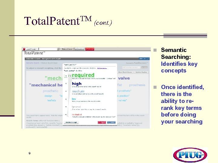 Total. Patent. TM (cont. ) n Semantic Searching: Identifies key concepts n Once identified,