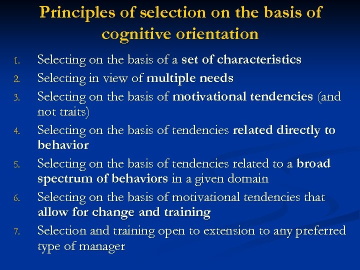 Principles of selection on the basis of cognitive orientation 1. 2. 3. 4. 5.
