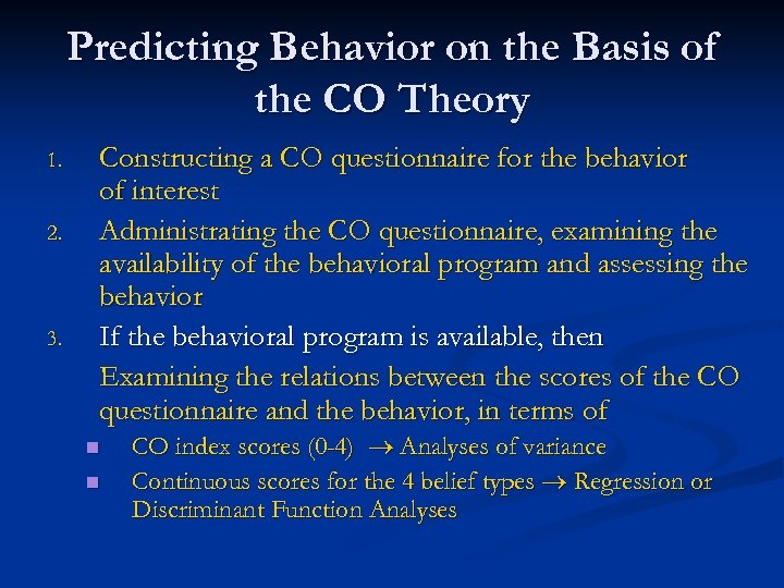 Predicting Behavior on the Basis of the CO Theory 1. 2. 3. Constructing a