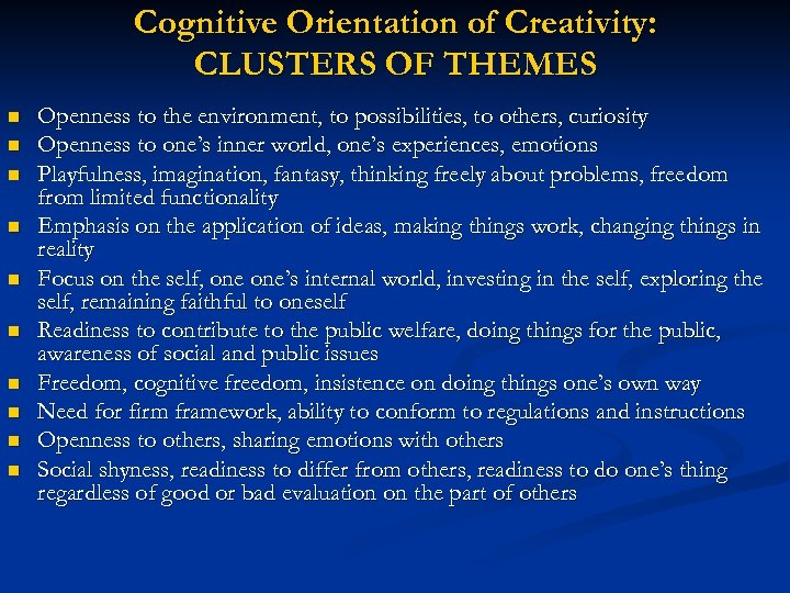 Cognitive Orientation of Creativity: CLUSTERS OF THEMES n n n n n Openness to