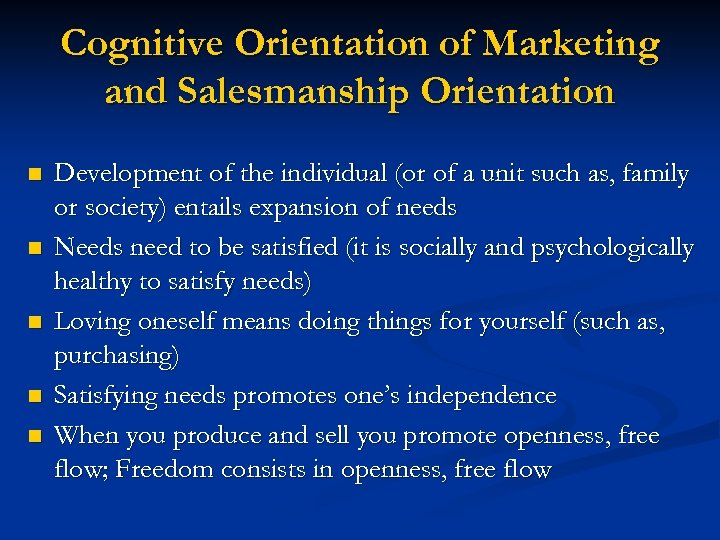 Cognitive Orientation of Marketing and Salesmanship Orientation n n Development of the individual (or