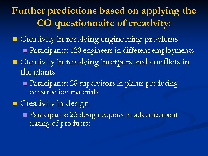 Further predictions based on applying the CO questionnaire of creativity: n Creativity in resolving