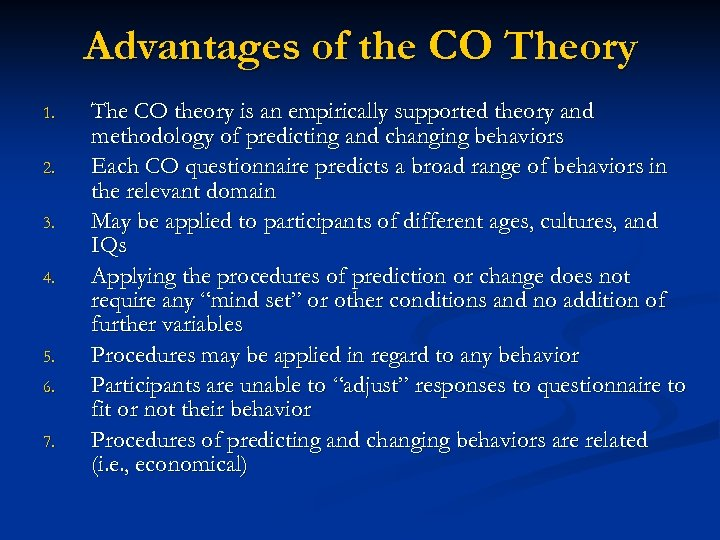 Advantages of the CO Theory 1. 2. 3. 4. 5. 6. 7. The CO