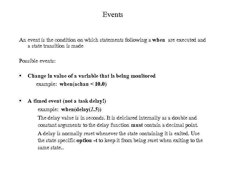 Events An event is the condition on which statements following a when are executed