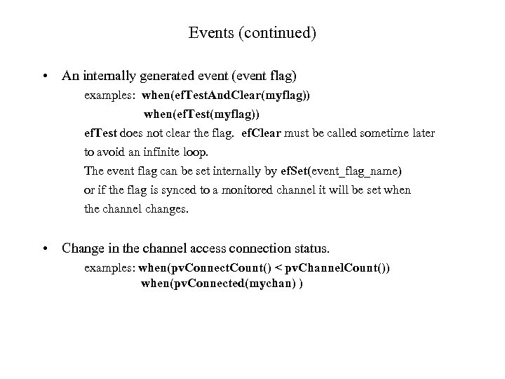 Events (continued) • An internally generated event (event flag) examples: when(ef. Test. And. Clear(myflag))