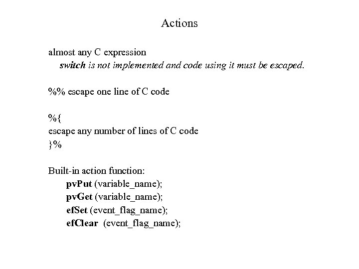 Actions almost any C expression switch is not implemented and code using it must