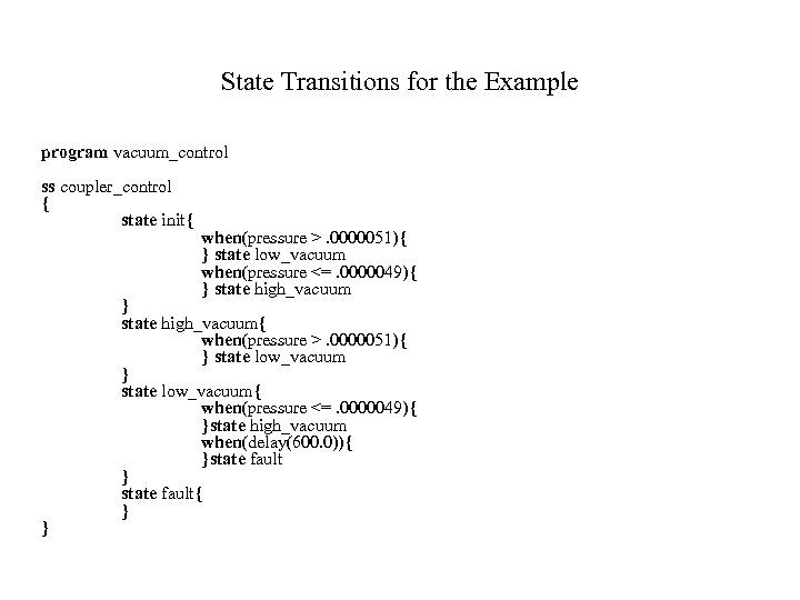 State Transitions for the Example program vacuum_control ss coupler_control { state init{ } when(pressure
