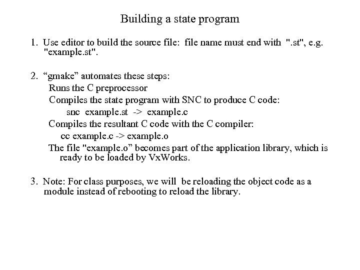 Building a state program 1. Use editor to build the source file: file name