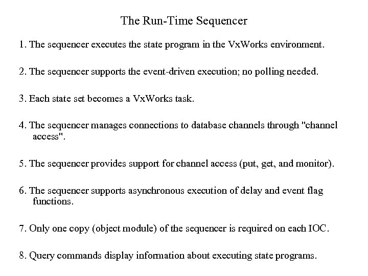 The Run-Time Sequencer 1. The sequencer executes the state program in the Vx. Works