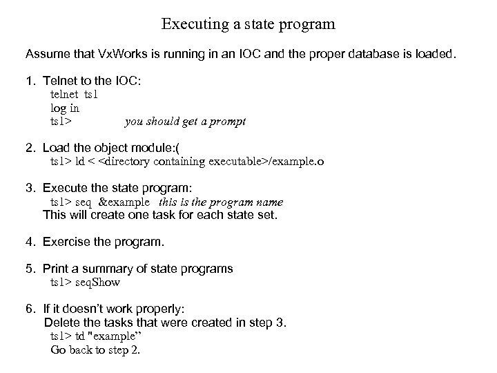 Executing a state program Assume that Vx. Works is running in an IOC and