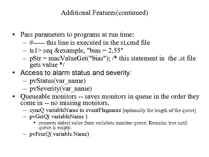 Additional Features(continued) • Pass parameters to programs at run time: – #----- this line