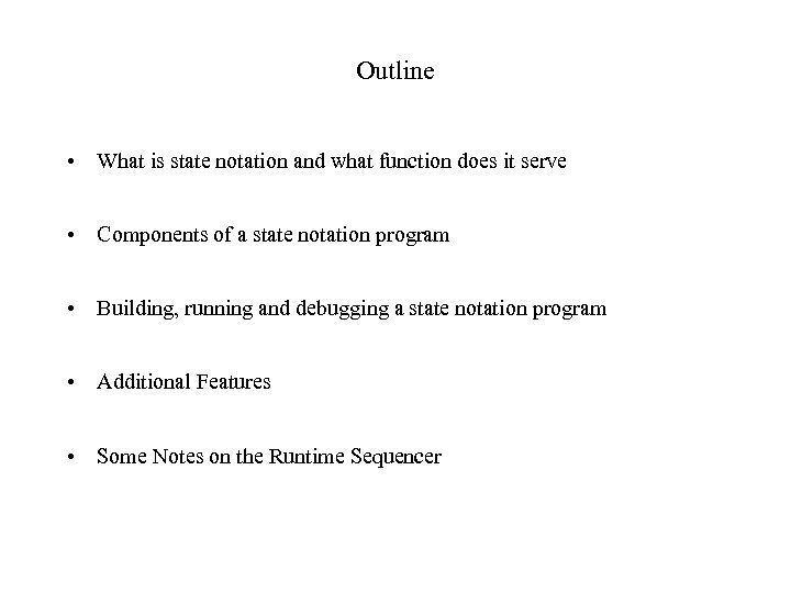 Outline • What is state notation and what function does it serve • Components
